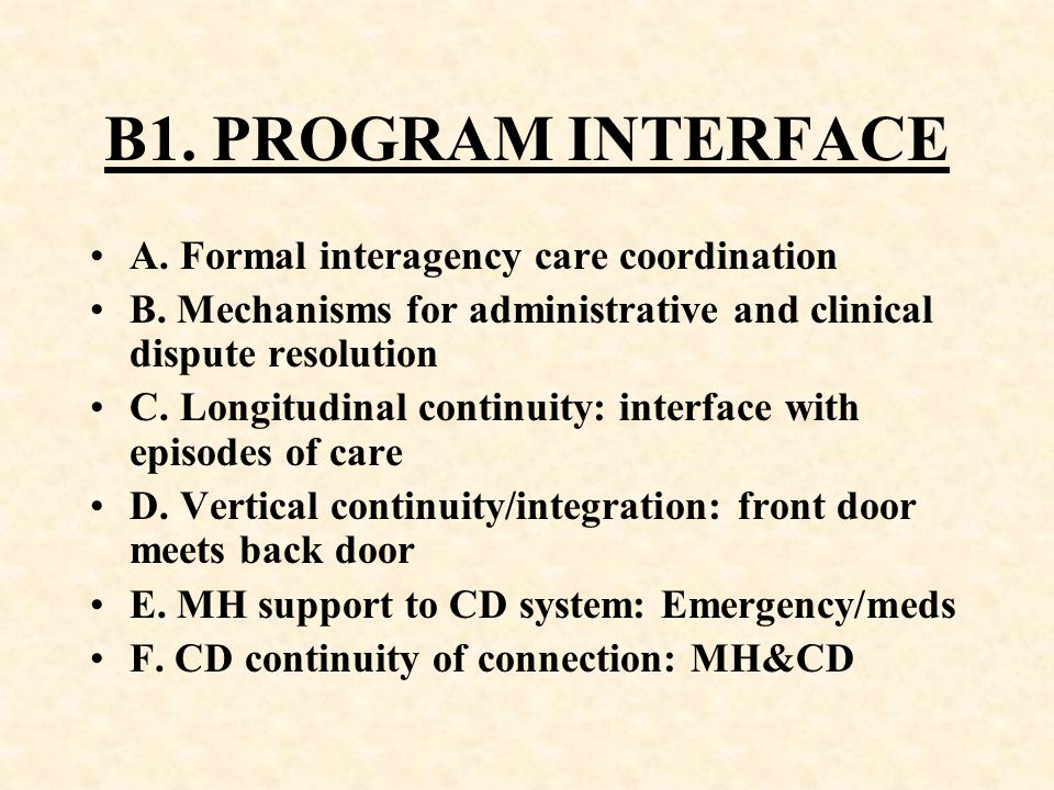 B1. PROGRAM INTERFACE A. Formal interagency care coordination