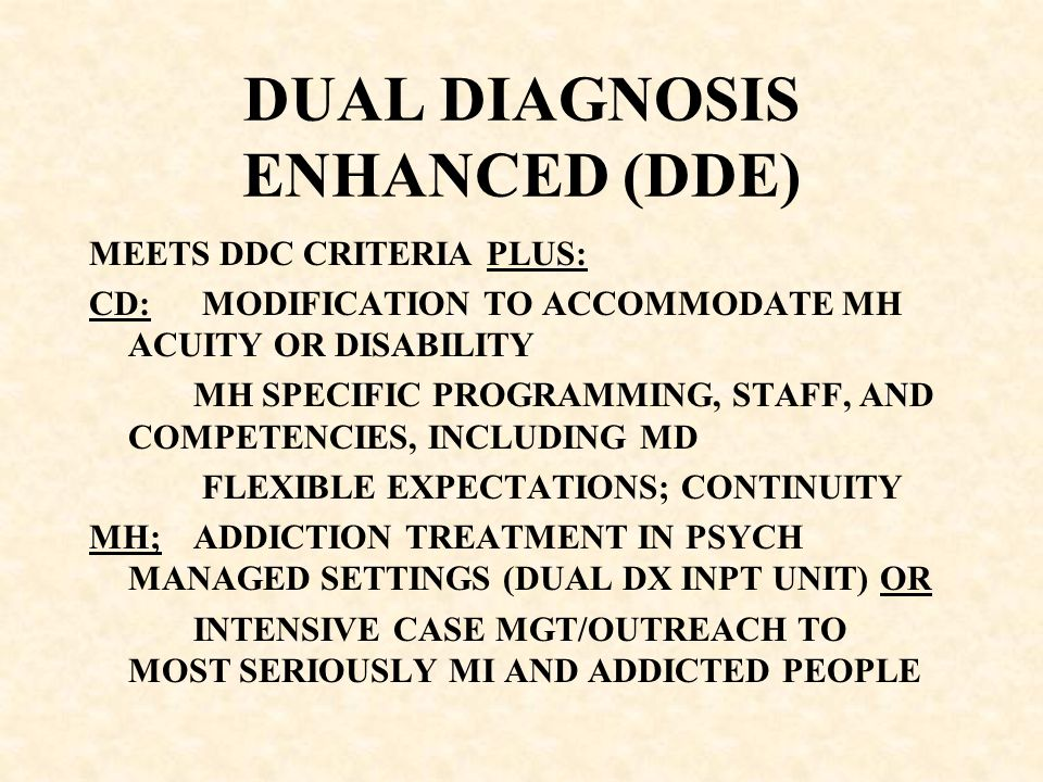 DUAL DIAGNOSIS ENHANCED (DDE)