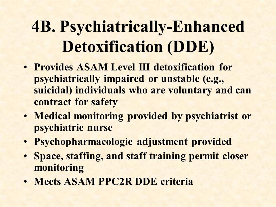 4B. Psychiatrically-Enhanced Detoxification (DDE)