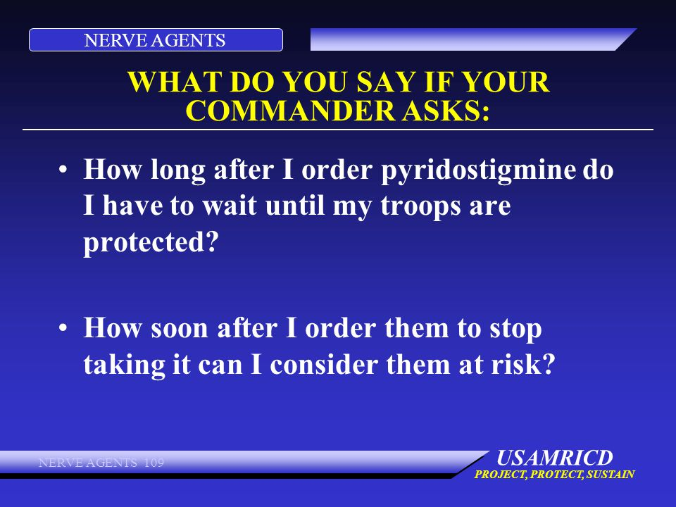 WHAT DO YOU SAY IF YOUR COMMANDER ASKS: