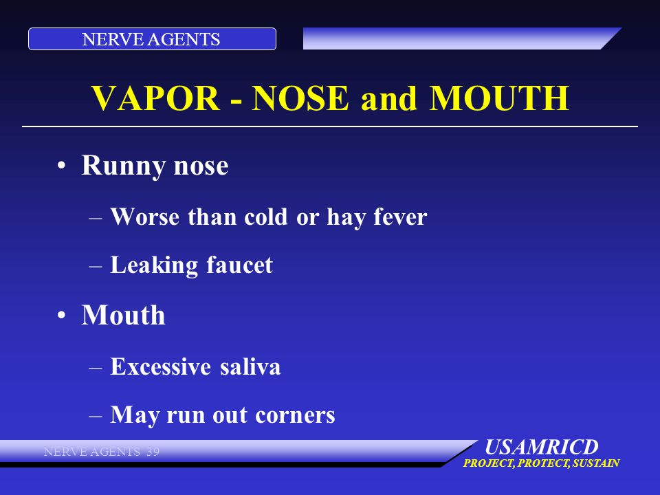 VAPOR - NOSE and MOUTH Runny nose Mouth Worse than cold or hay fever