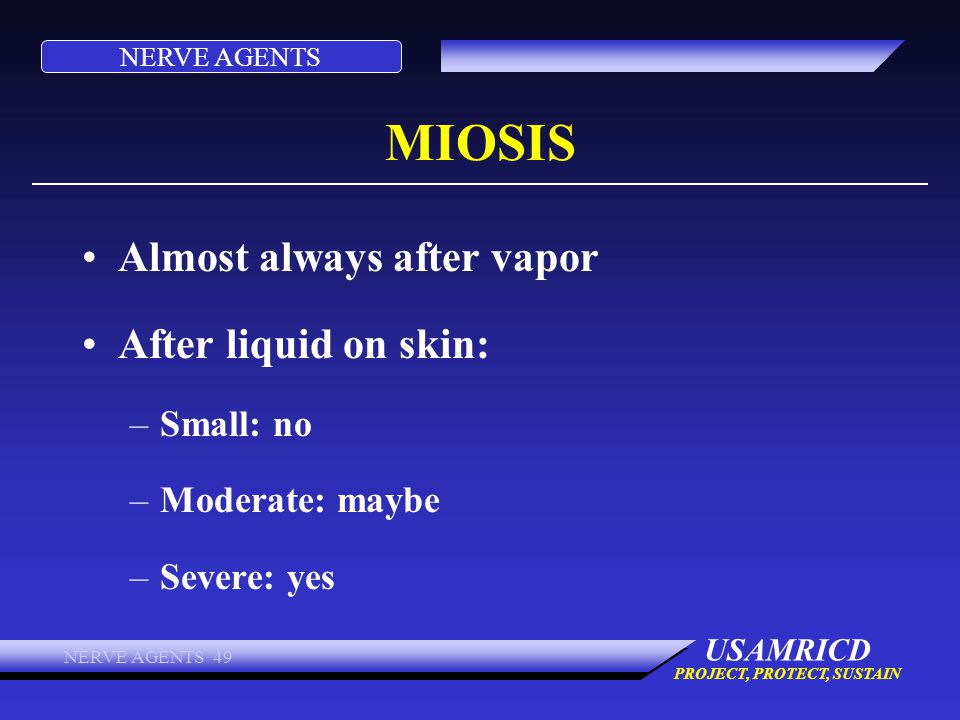 MIOSIS Almost always after vapor After liquid on skin: Small: no