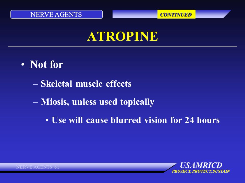 ATROPINE Not for Skeletal muscle effects Miosis, unless used topically