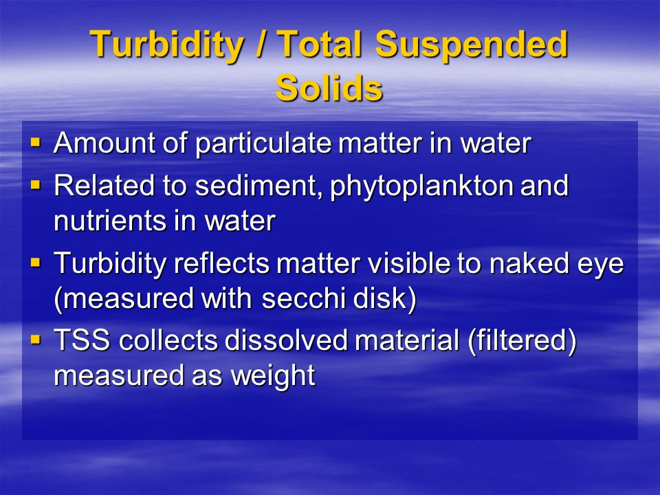 Turbidity / Total Suspended Solids