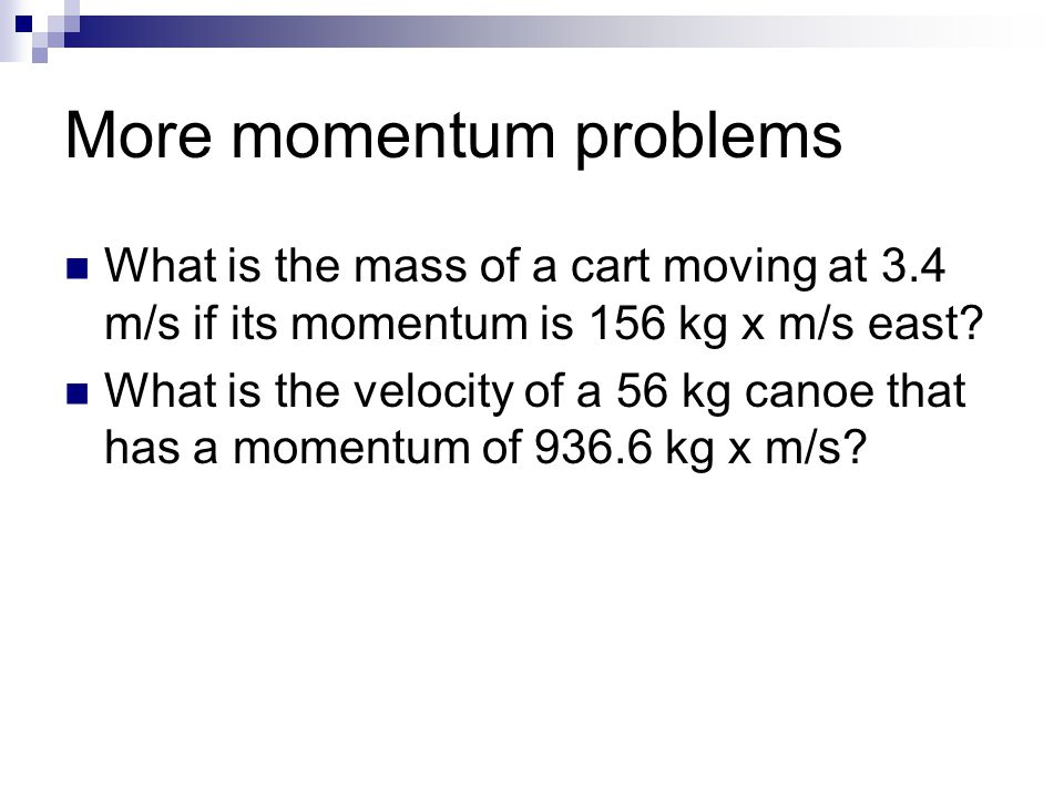 More momentum problems