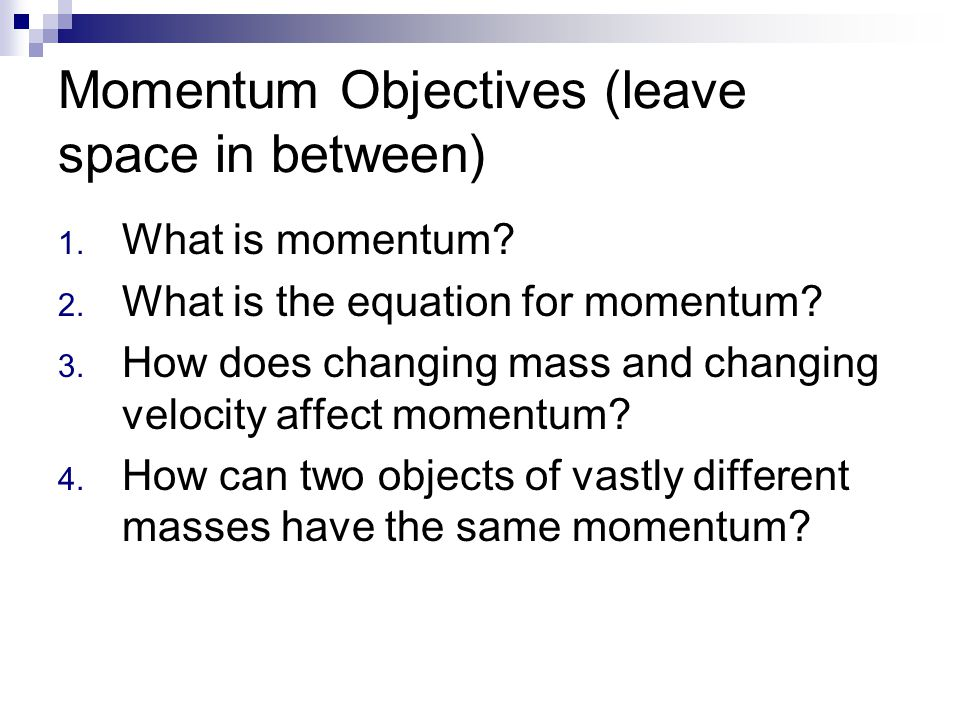 Momentum Objectives (leave space in between)
