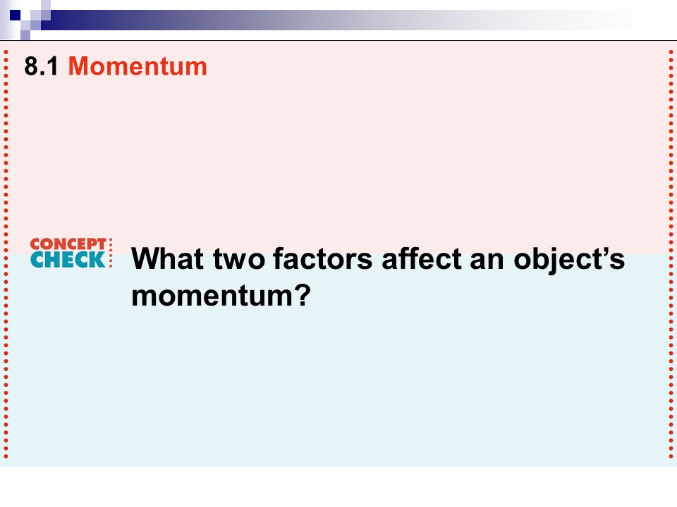 What two factors affect an object's momentum