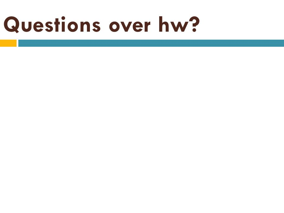 Questions over hw