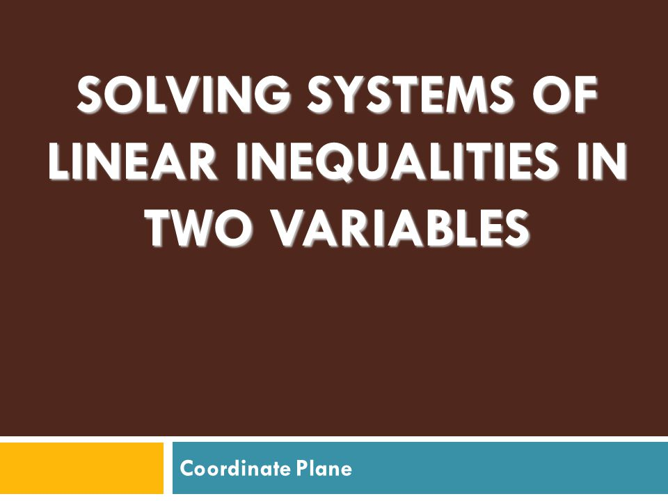Solving Systems of Linear Inequalities in two variables