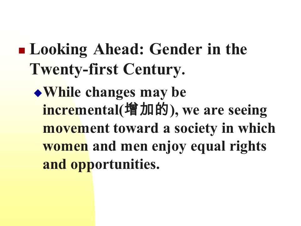 Looking Ahead: Gender in the Twenty-first Century.