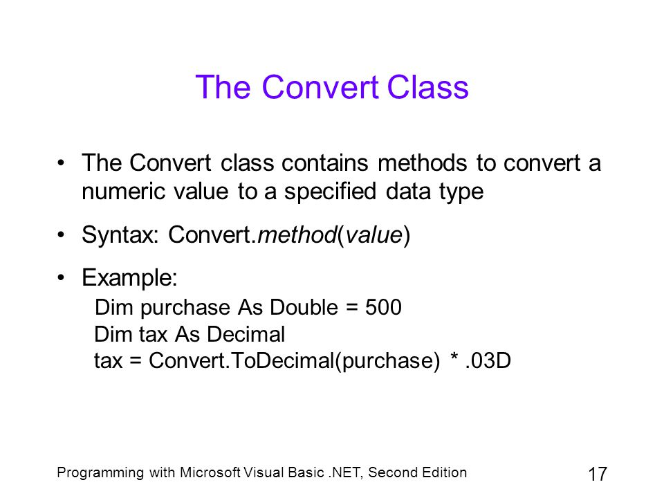 The Convert Class The Convert class contains methods to convert a numeric value to a specified data type.