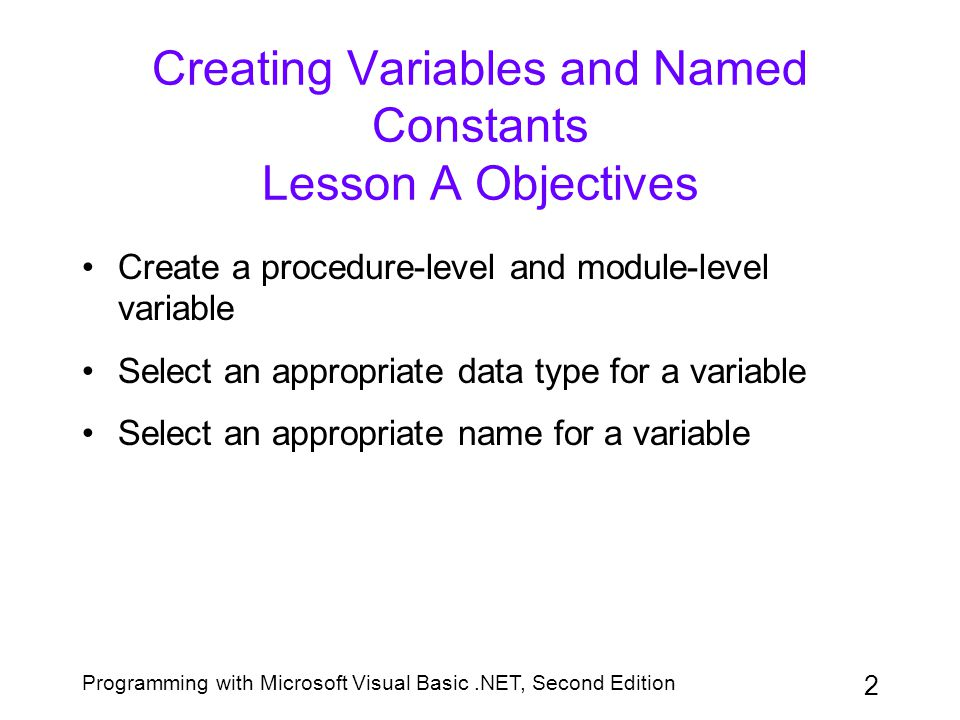 Creating Variables and Named Constants Lesson A Objectives