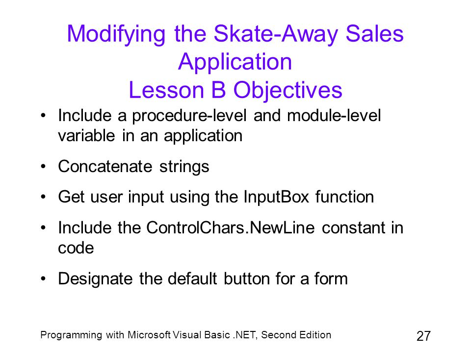 Modifying the Skate-Away Sales Application Lesson B Objectives