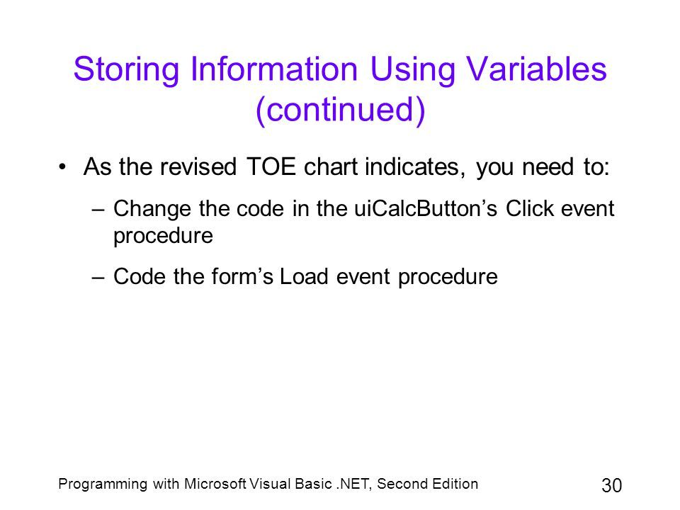 Storing Information Using Variables (continued)
