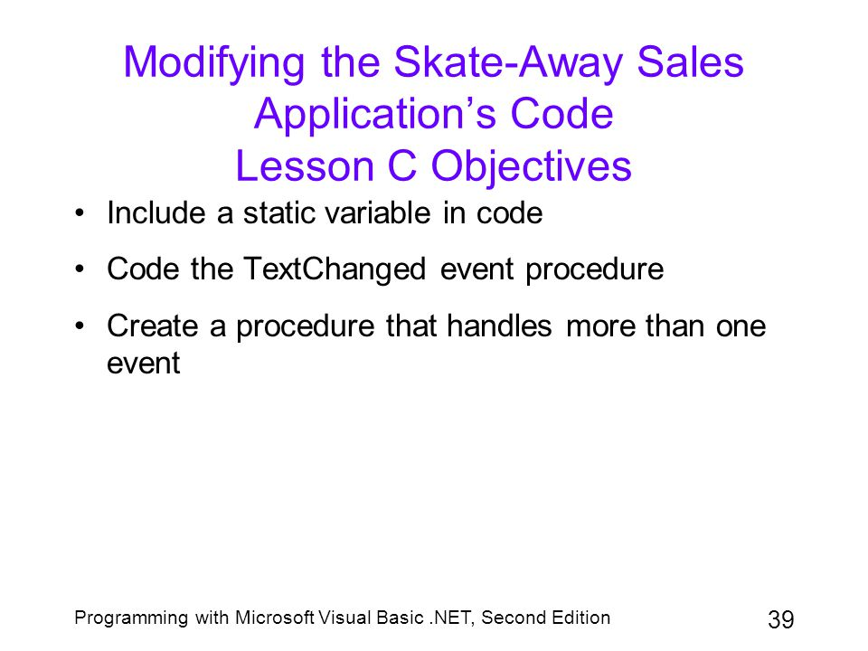 Modifying the Skate-Away Sales Application's Code Lesson C Objectives
