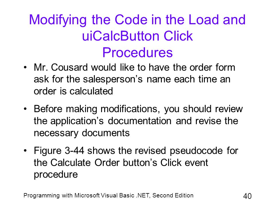 Modifying the Code in the Load and uiCalcButton Click Procedures