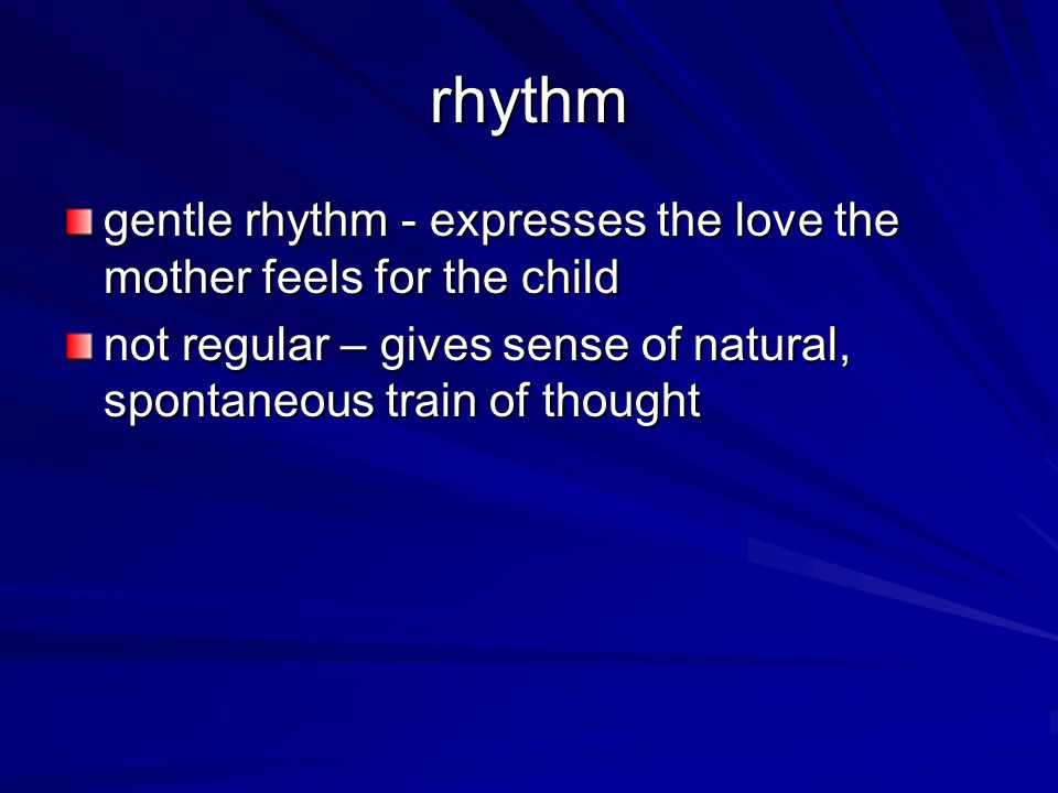 rhythm gentle rhythm - expresses the love the mother feels for the child.