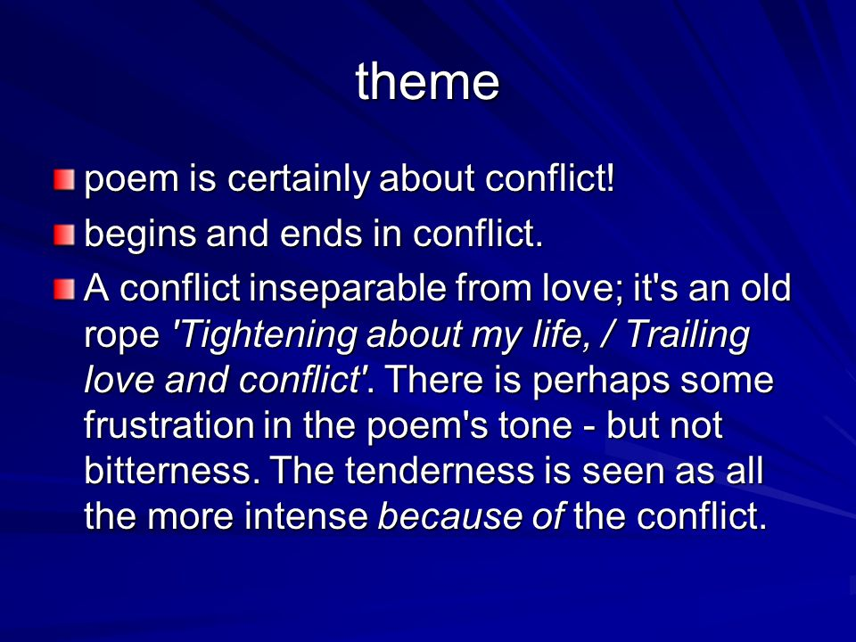 theme poem is certainly about conflict! begins and ends in conflict.