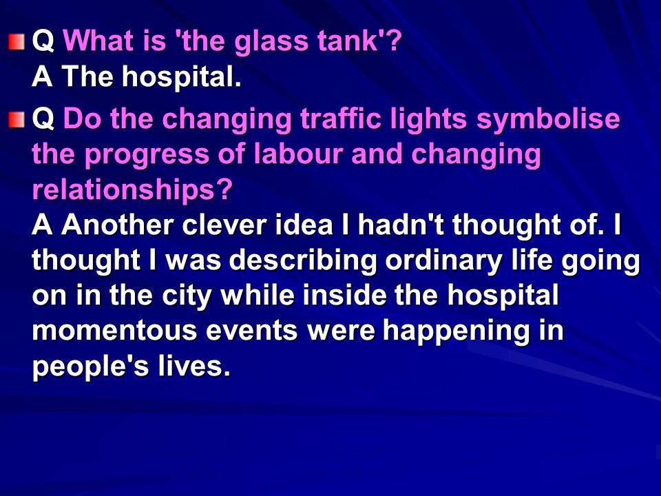 Q What is the glass tank A The hospital.