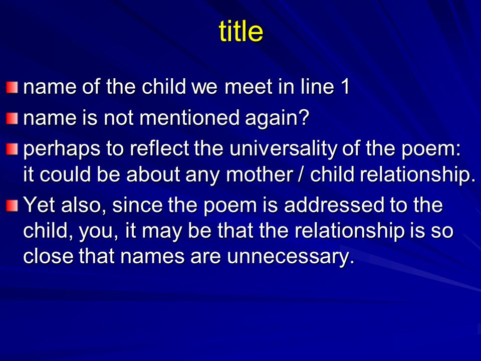 title name of the child we meet in line 1 name is not mentioned again