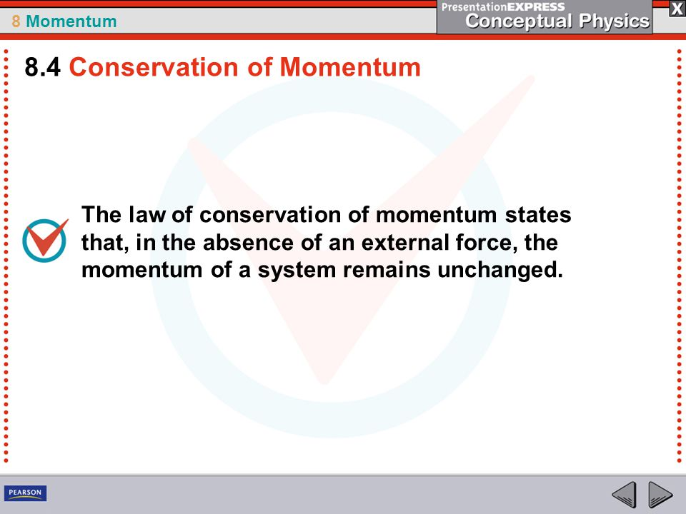 8.4 Conservation of Momentum