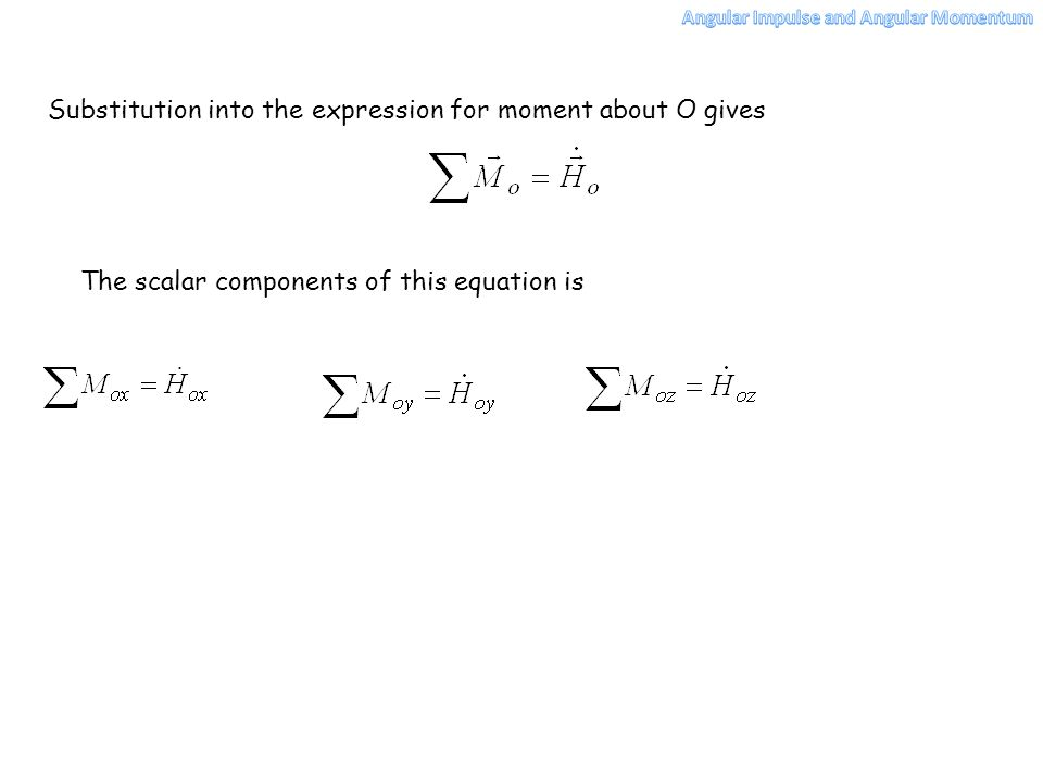 Substitution into the expression for moment about O gives