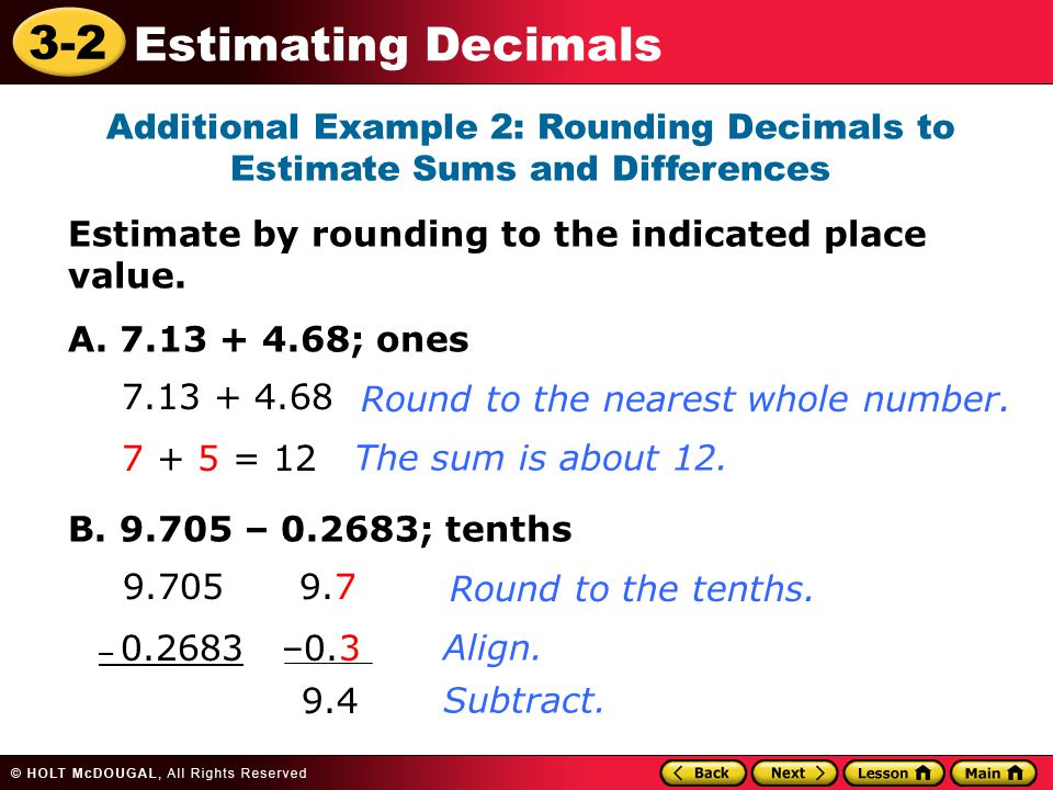 Estimate by rounding to the indicated place value.
