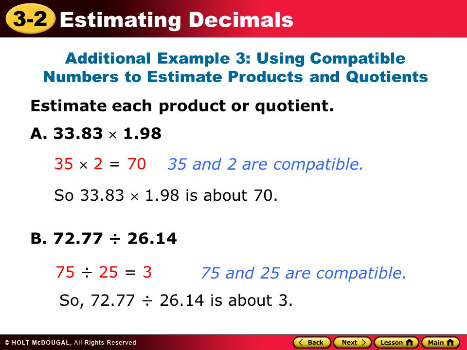 Additional Example 3: Using Compatible Numbers to Estimate Products and Quotients