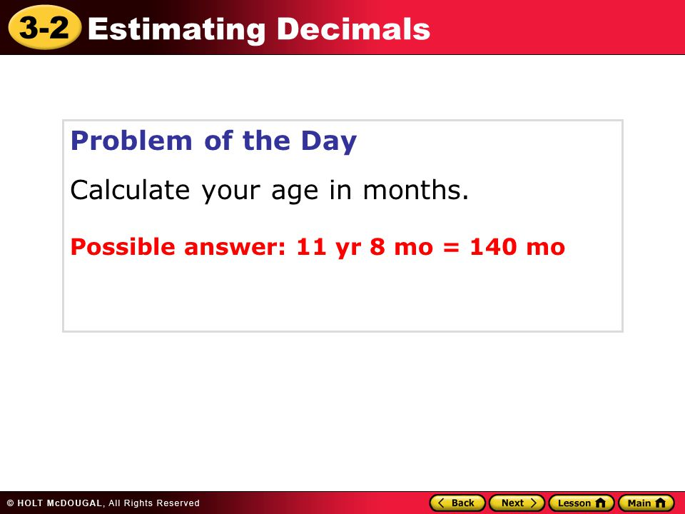 Calculate your age in months.