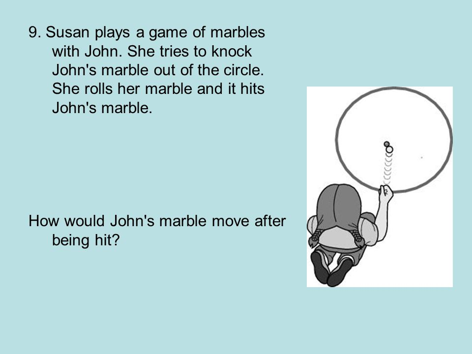 9. Susan plays a game of marbles with John