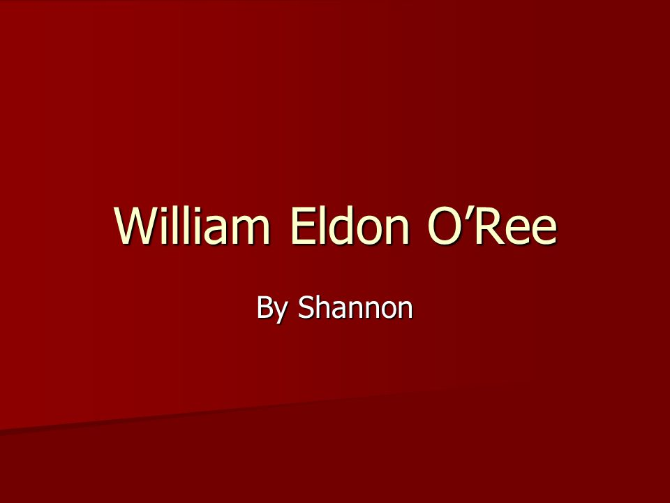 William Eldon O'Ree By Shannon