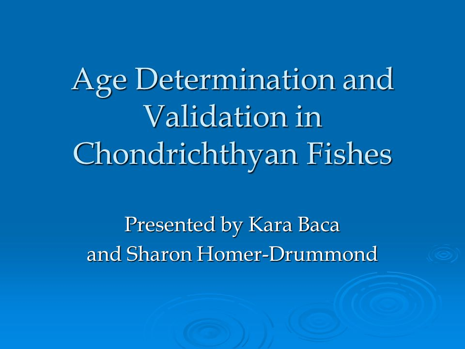 Age Determination and Validation in Chondrichthyan Fishes