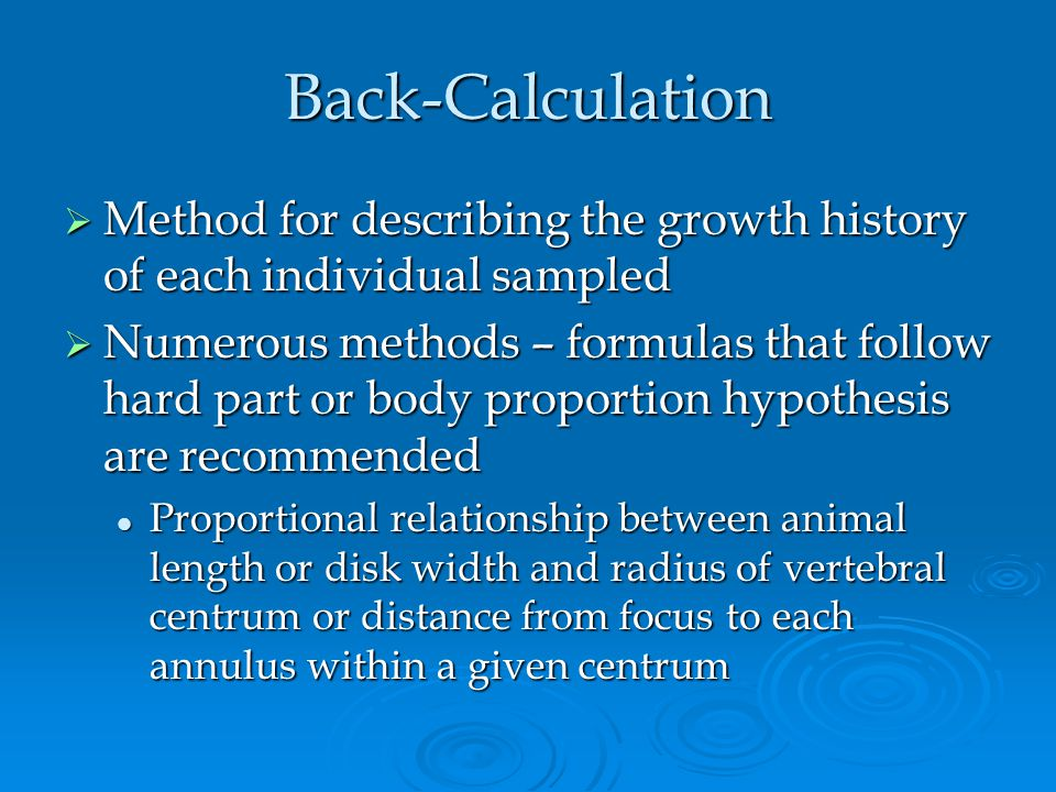 Back-Calculation Method for describing the growth history of each individual sampled.