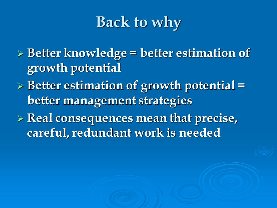 Back to why Better knowledge = better estimation of growth potential
