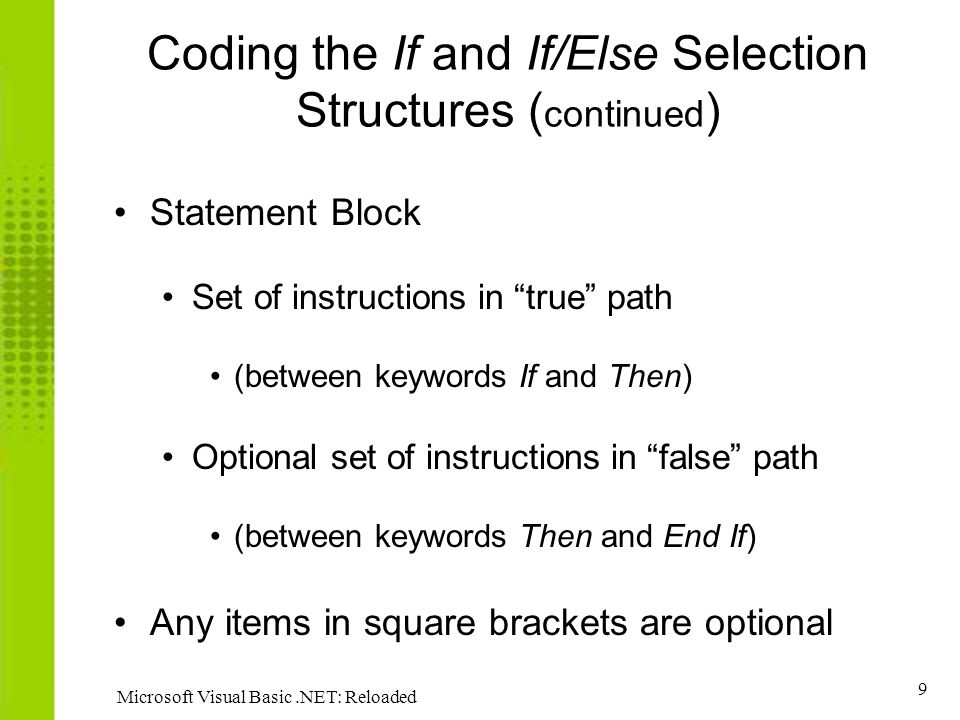Coding the If and If/Else Selection Structures (continued)
