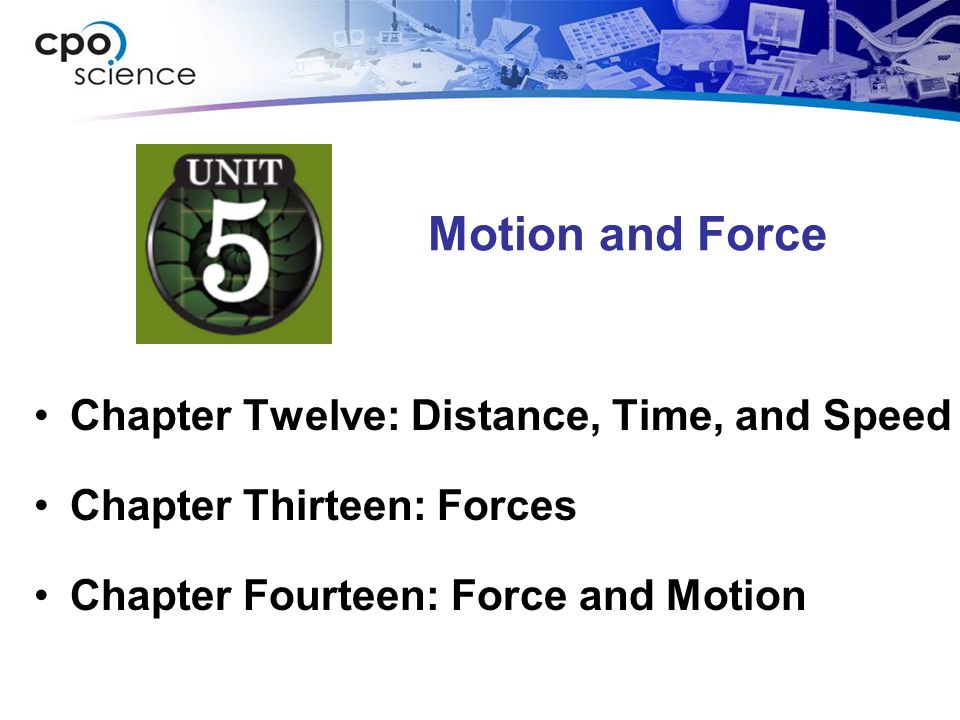 Motion and Force Chapter Twelve: Distance, Time, and Speed