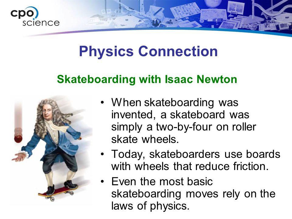 Skateboarding with Isaac Newton