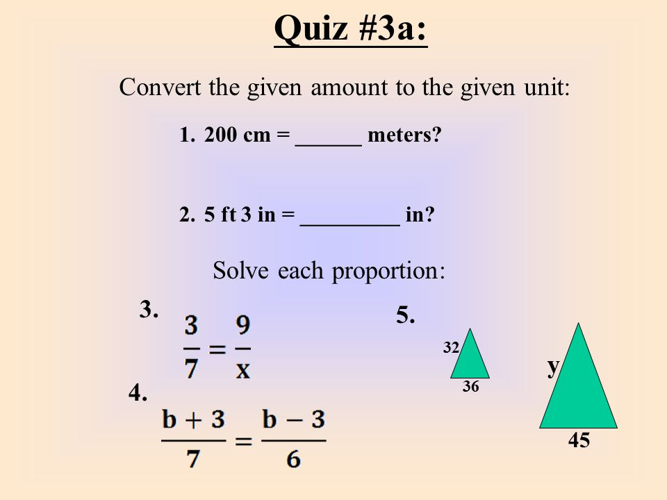 Quiz #3a: Convert the given amount to the given unit: