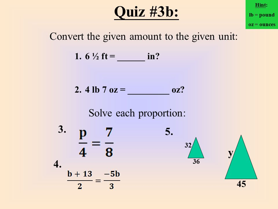 Quiz #3b: Convert the given amount to the given unit: