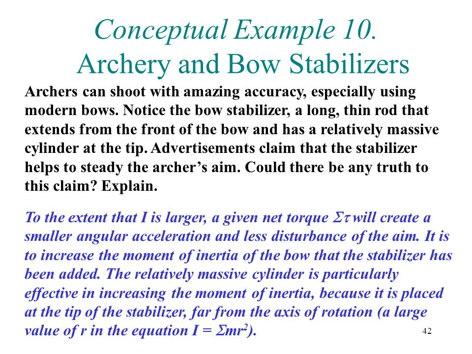 Conceptual Example 10. Archery and Bow Stabilizers