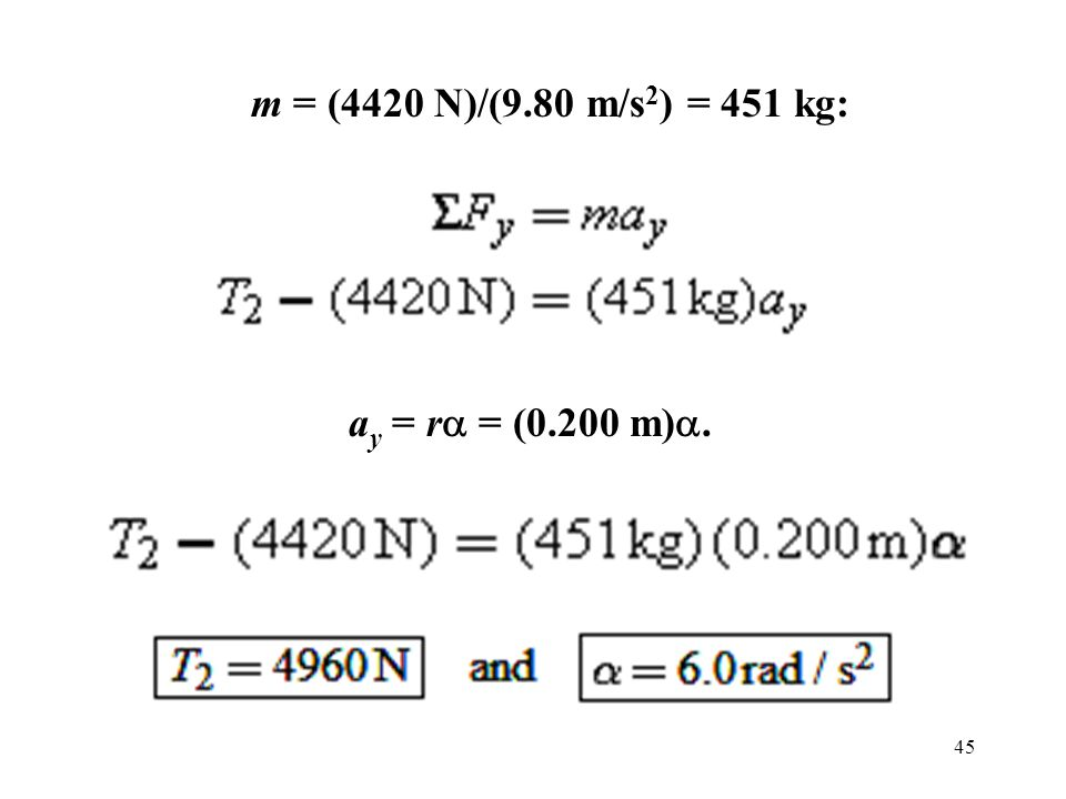 m = (4420 N)/(9.80 m/s2) = 451 kg: