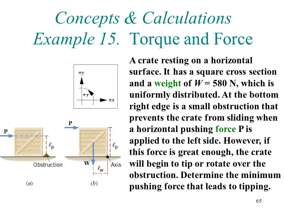 Concepts & Calculations Example 15. Torque and Force