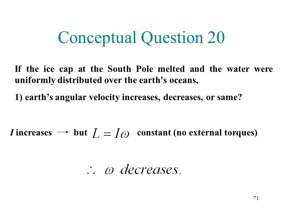 Conceptual Question 20 If the ice cap at the South Pole melted and the water were uniformly distributed over the earth s oceans,