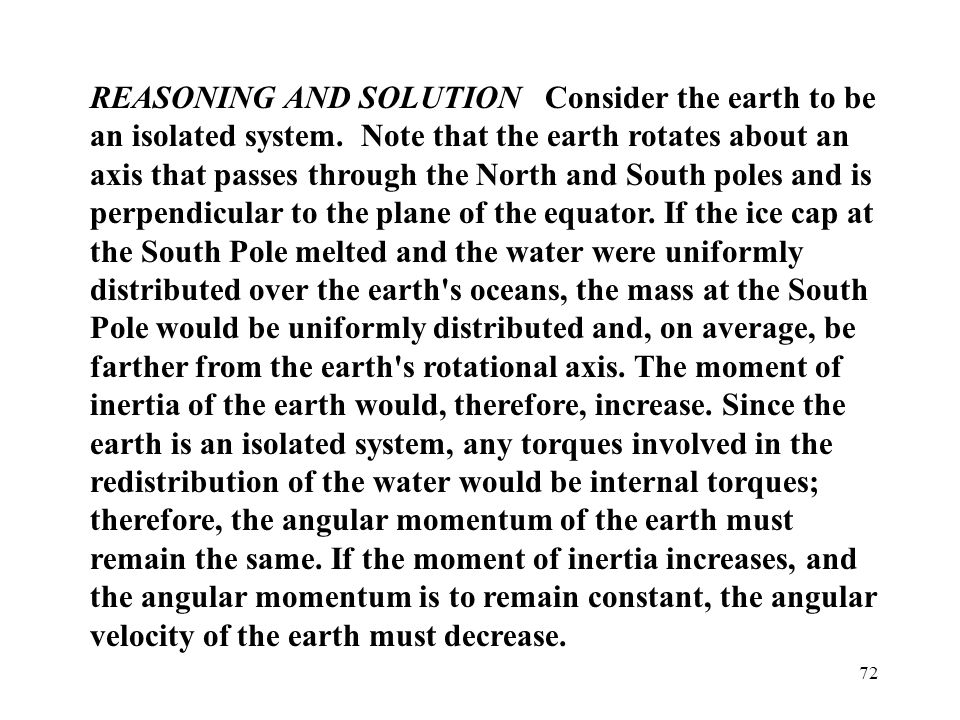 REASONING AND SOLUTION Consider the earth to be an isolated system