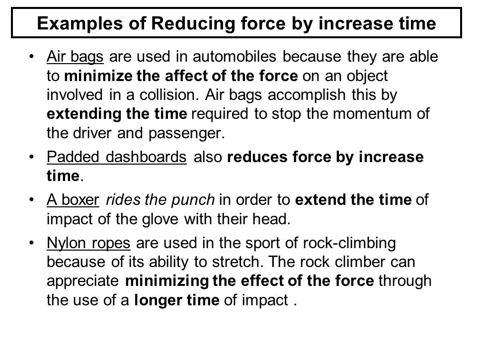 Examples of Reducing force by increase time