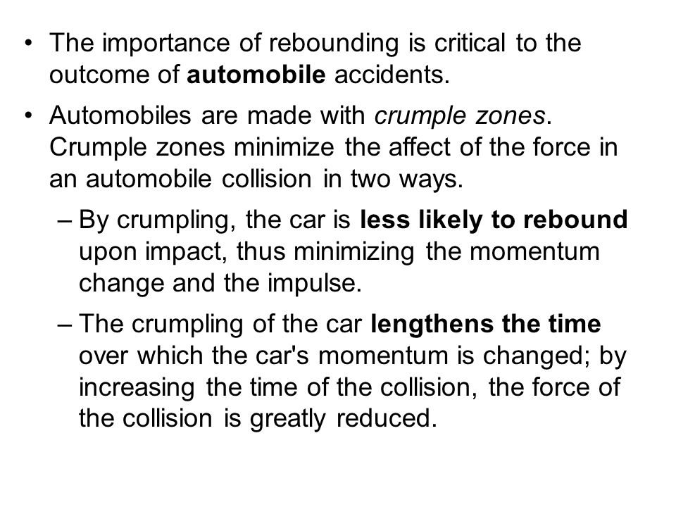 The importance of rebounding is critical to the outcome of automobile accidents.