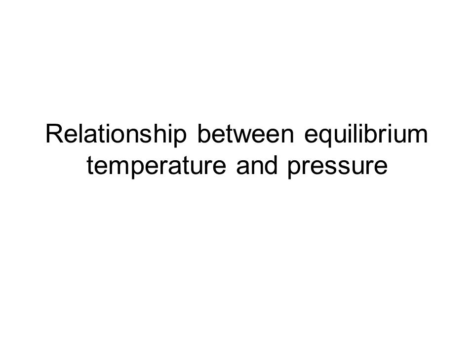Relationship between equilibrium temperature and pressure