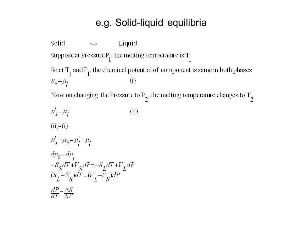 e.g. Solid-liquid equilibria