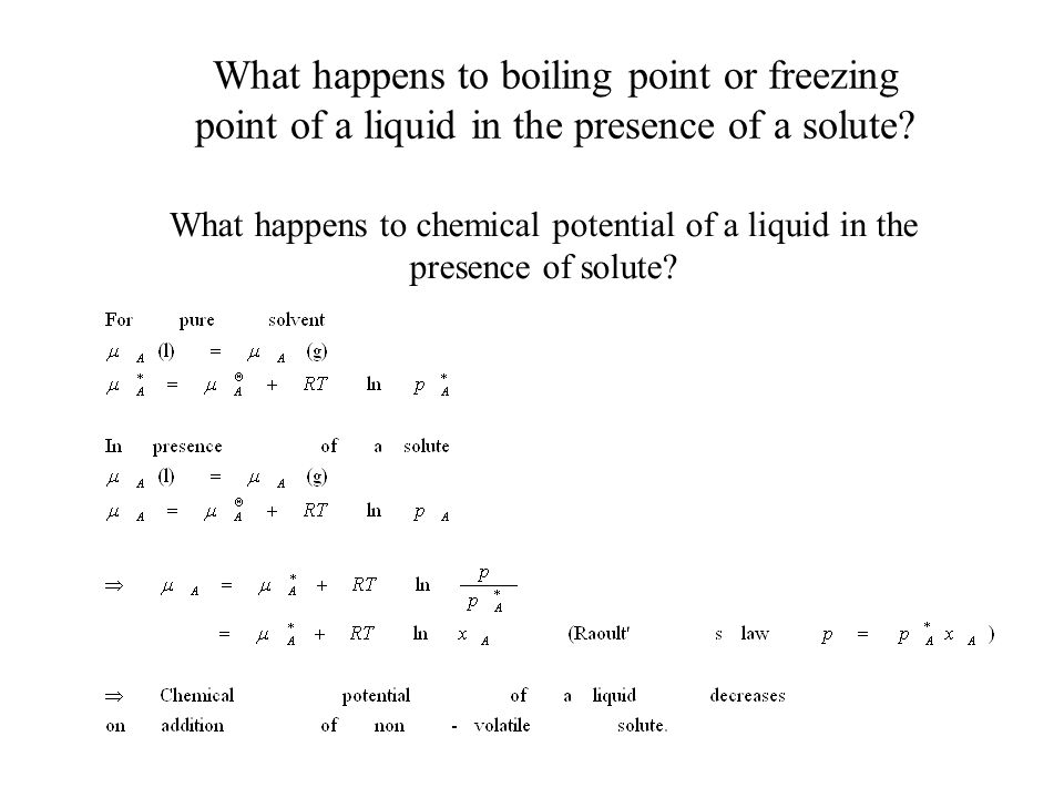 What happens to boiling point or freezing point of a liquid in the presence of a solute