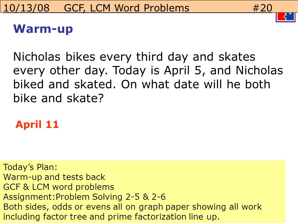 10/13/08 GCF, LCM Word Problems #20